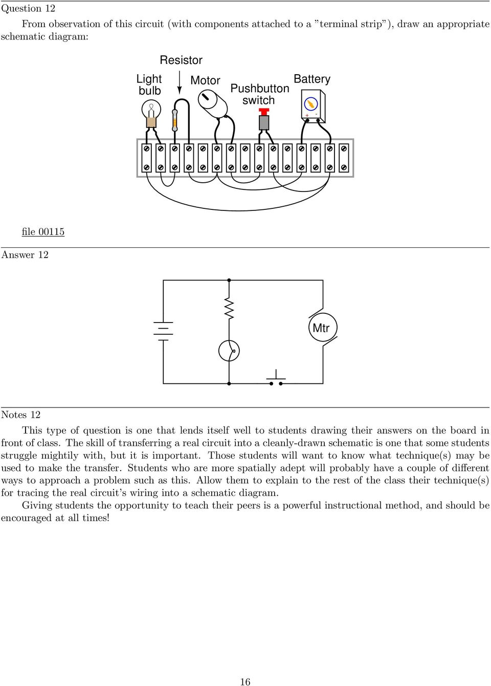 hight resolution of the skill of transferring a real circuit into a cleanly drawn schematic is one that