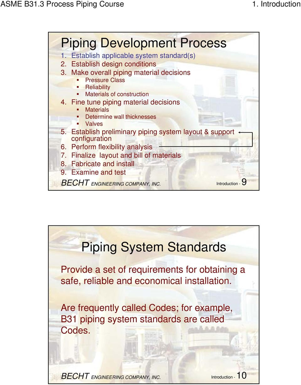 hight resolution of establish preliminary piping system layout support configuration 6 perform flexibility analysis 7 finalize