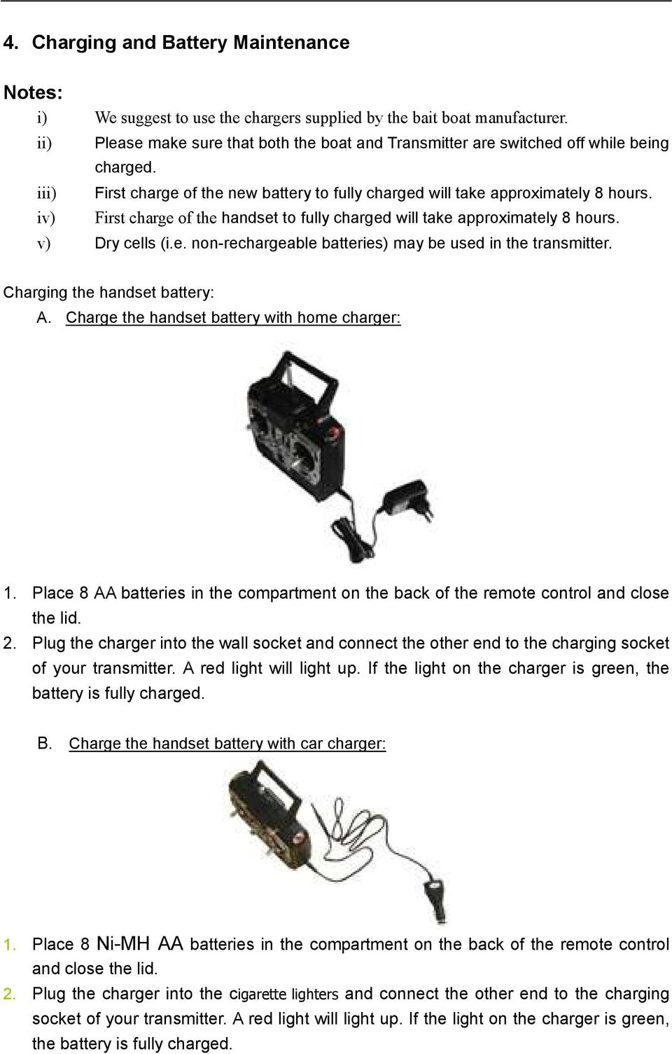 hight resolution of first charge of the handset to fully charged will take approximately 8 hours v