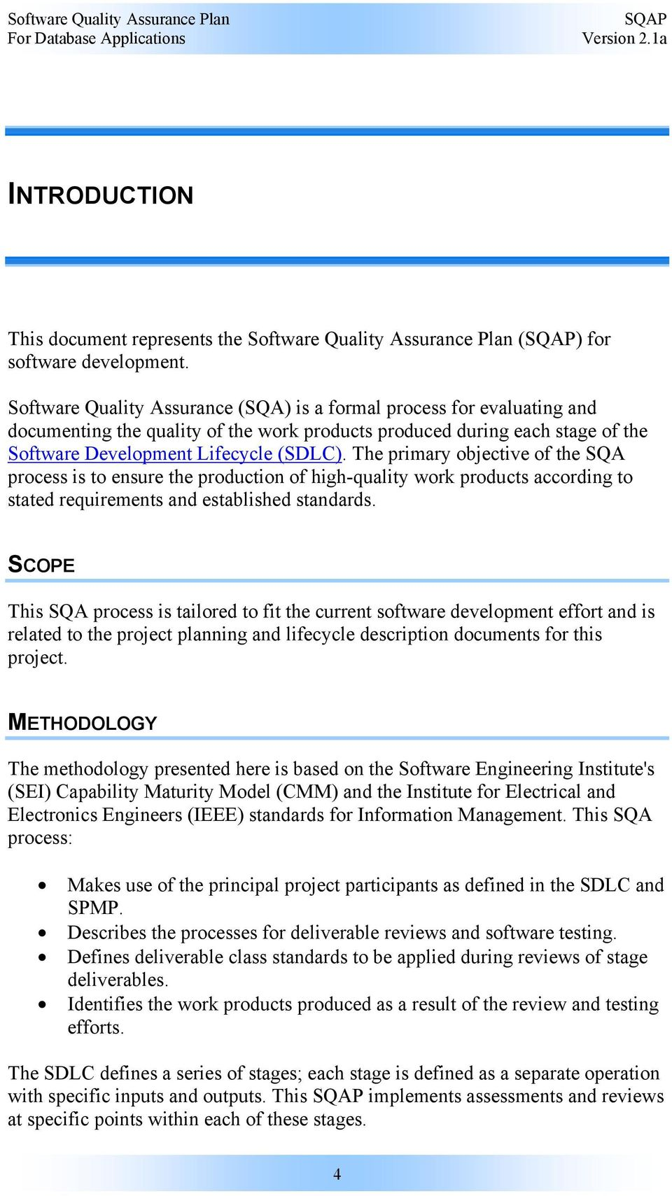 hight resolution of the primary objective of the sqa process is to ensure the production of high quality