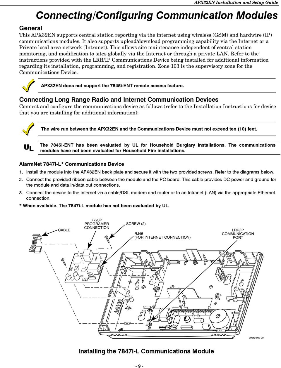 hight resolution of this allows site maintenance independent of central station monitoring and modification to sites globally via