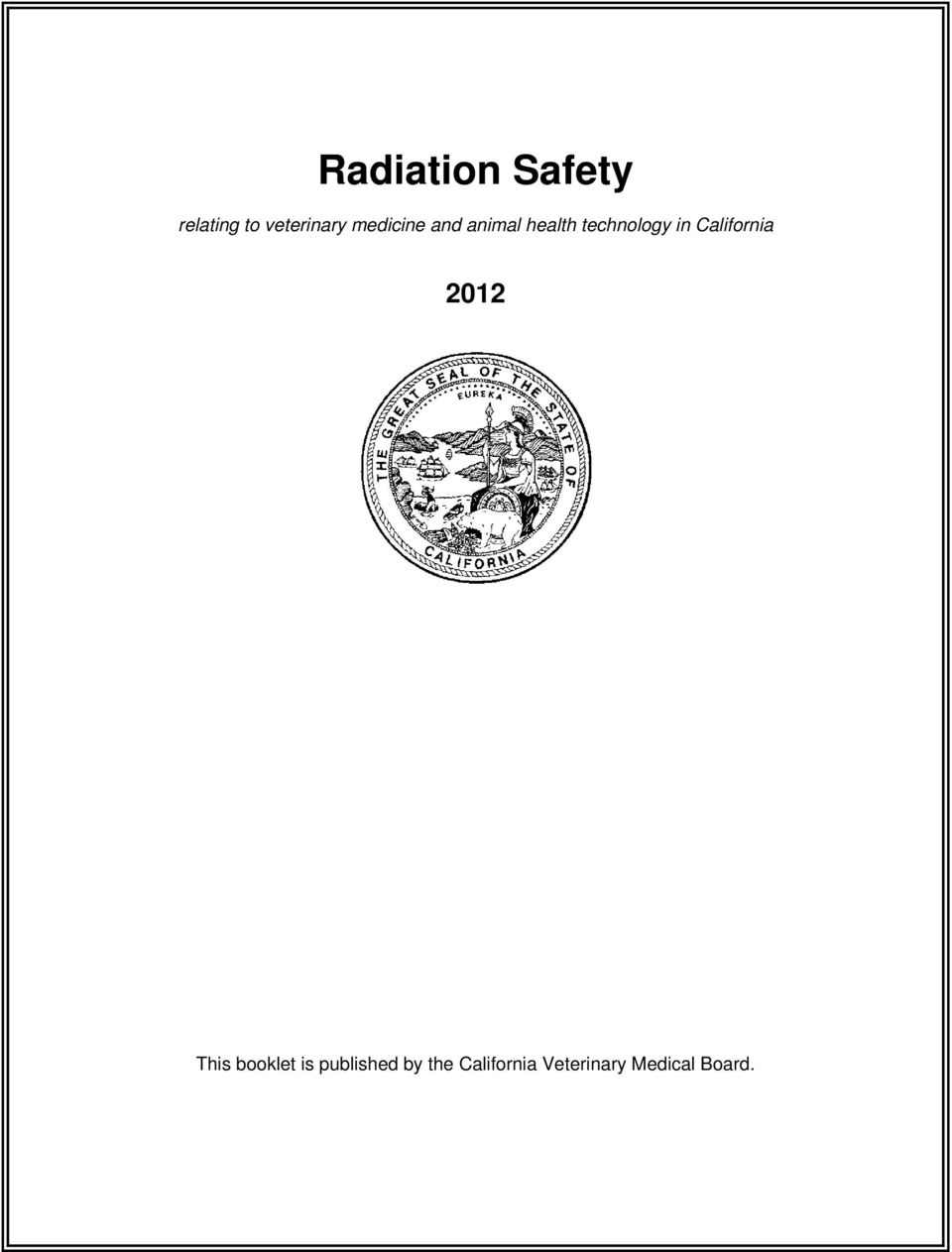 Radiation Safety. relating to veterinary medicine and