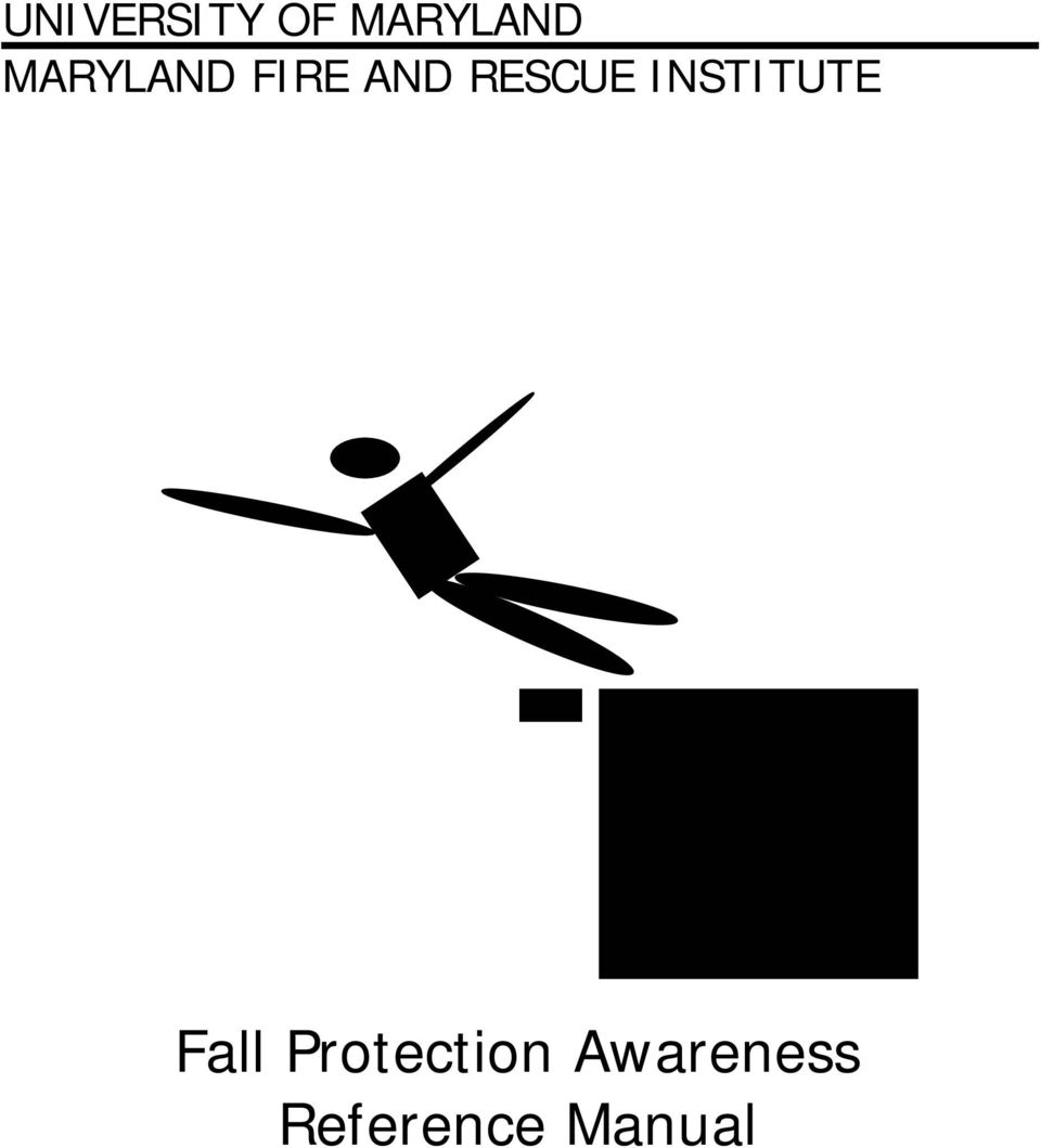 UNIVERSITY OF MARYLAND MARYLAND FIRE AND RESCUE INSTITUTE