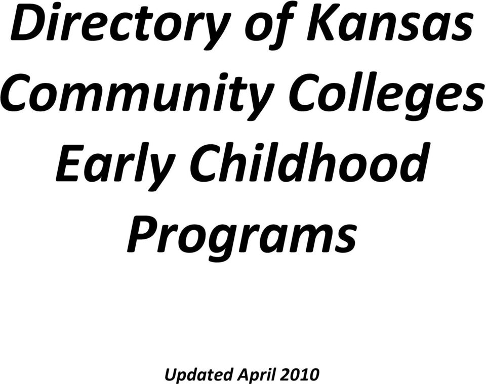 Directory of Kansas Community Colleges Early Childhood