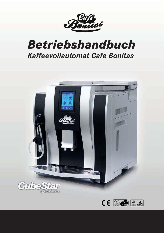Betriebshandbuch. Kaffeevollautomat Cafe Bonitas - Pdf