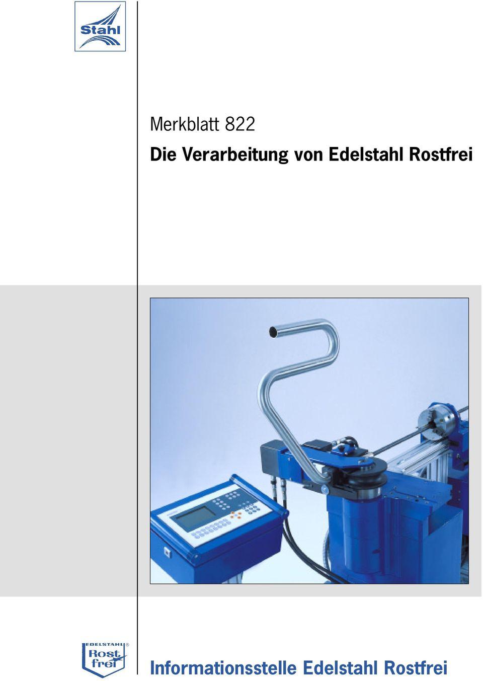 Merkblatt 822 Die Verarbeitung Von Edelstahl Rostfrei - Pdf