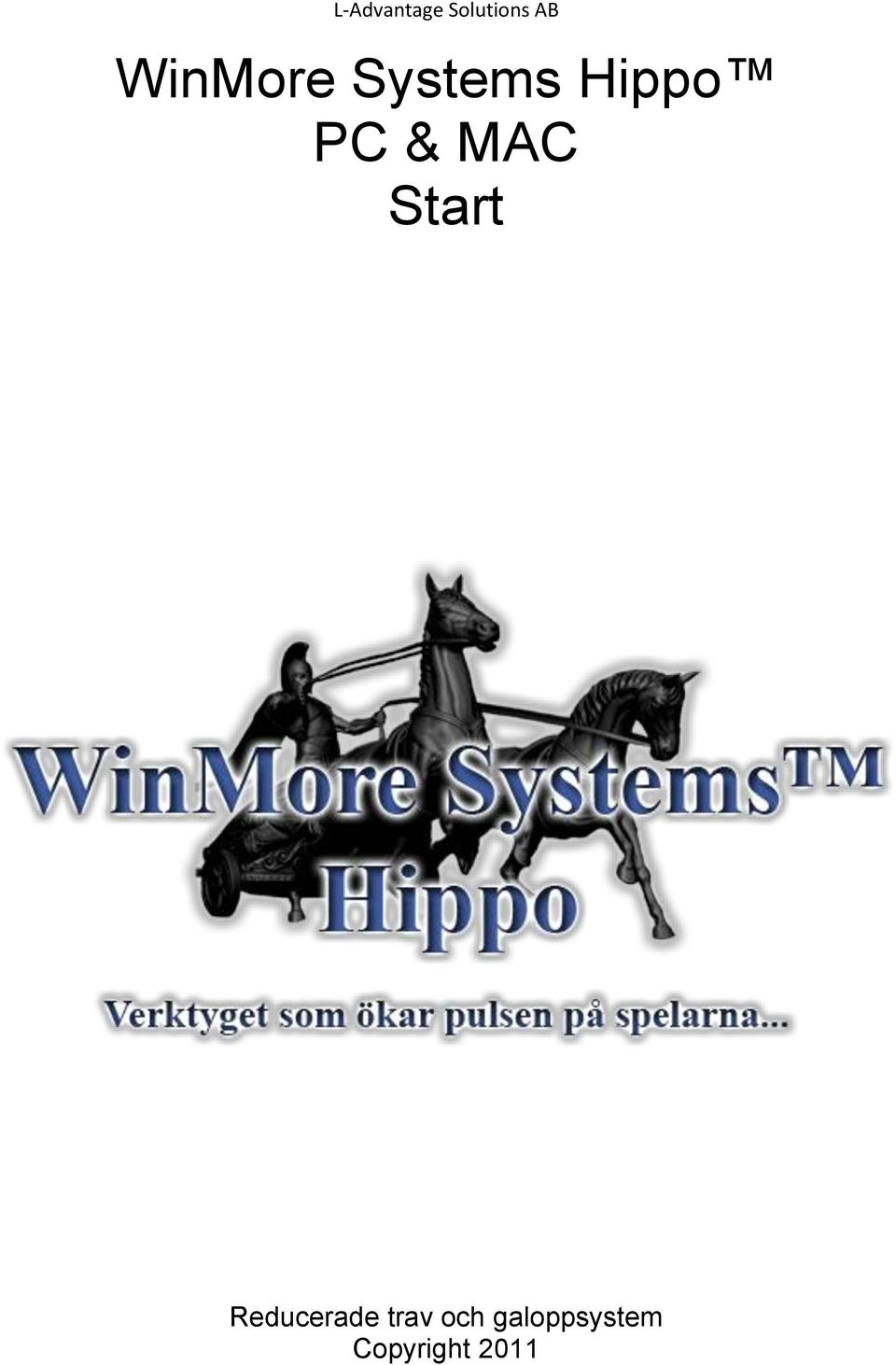 L-Advantage Solutions AB. WinMore Systems Hippo PC & MAC