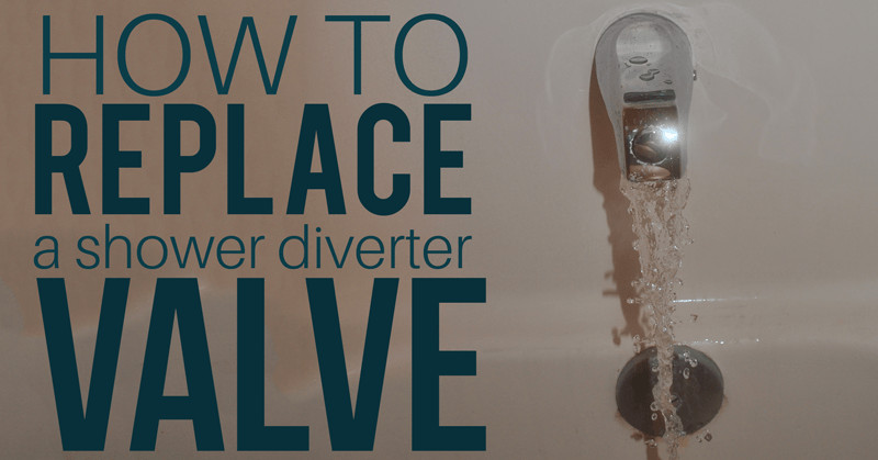 Changing A Bathtub Diverter Valve