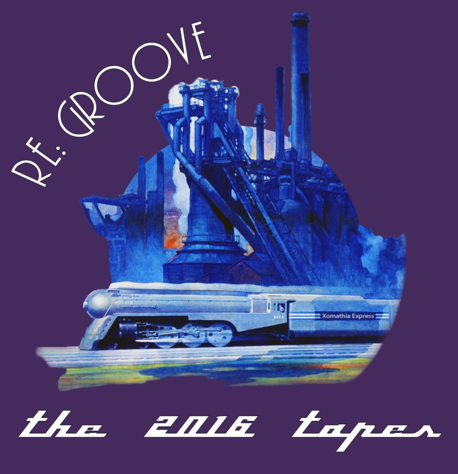 re: Groove – The 2016 Tapes