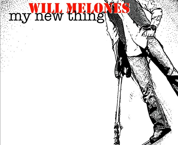 Will Melones - My New Thing