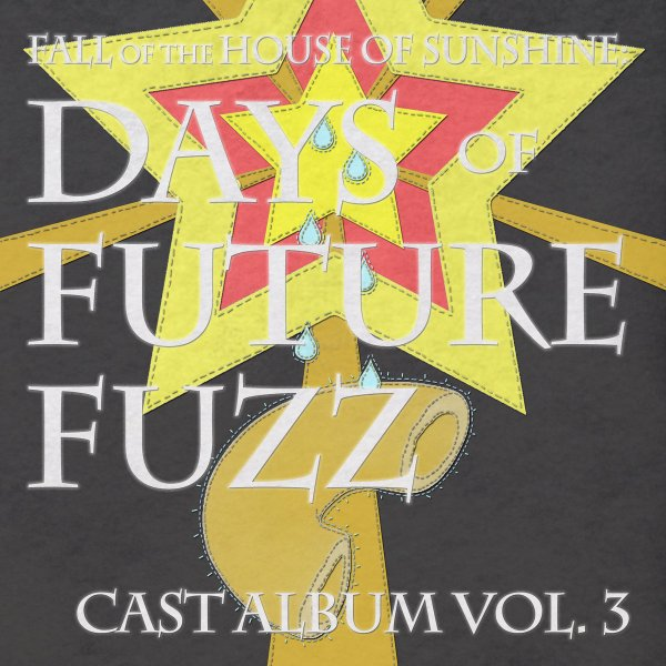 The Fall of the House of Sunshine - Days of Future Fuzz Vol. 3