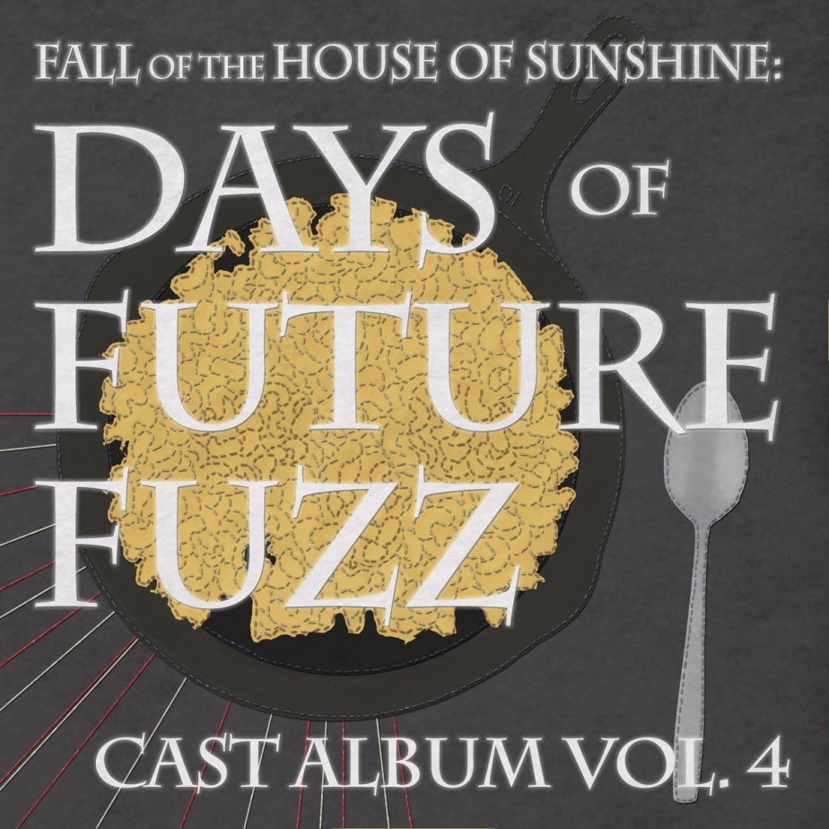 The Fall of the House of Sunshine - Days of Future Fuzz Vol. 4