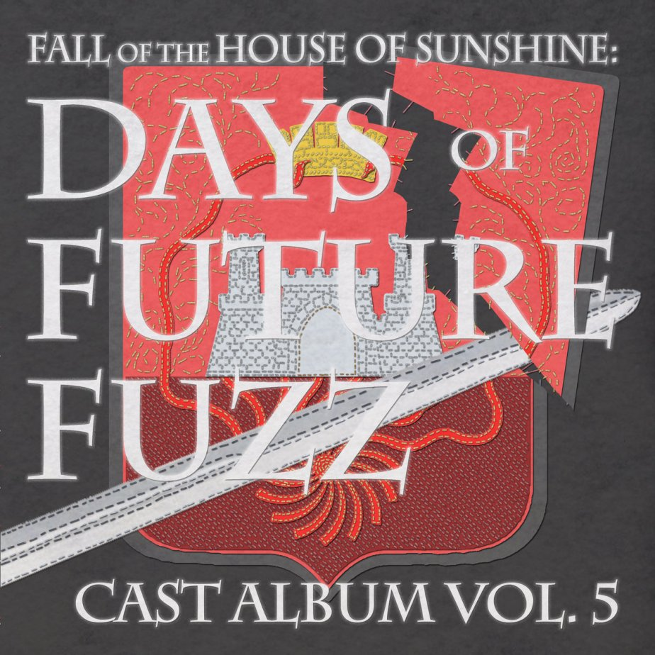 Fall of the House of Sunshine – Days of Future Fuzz Vol. 5