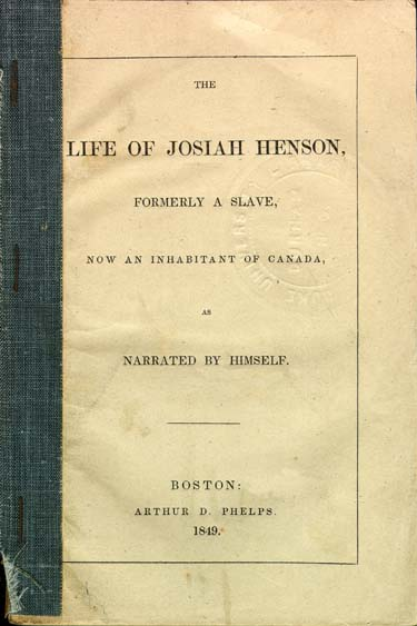Josiah Henson 17891883 The Life of Josiah Henson Formerly a Slave Now an Inhabitant of