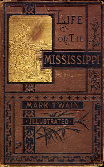 Mark Twain 18351910 Life on the Mississippi
