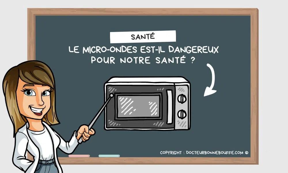 dangers micro-ondes santé