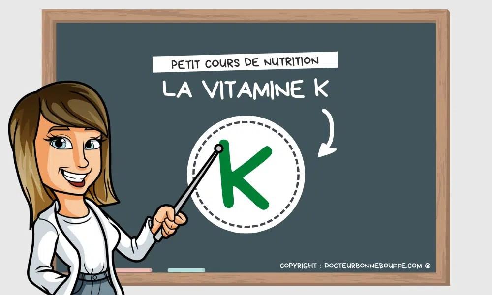 A quoi sert la vitamine K ?