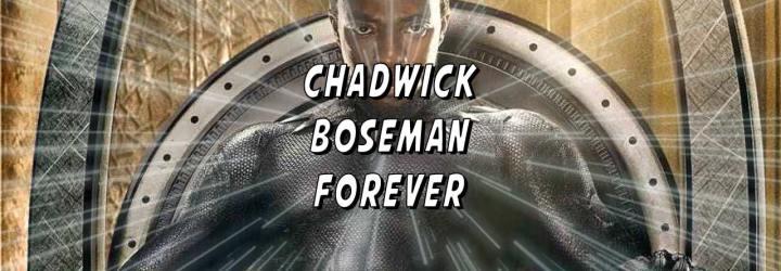 RIP King T'challa, Chadwick Boseman Forever