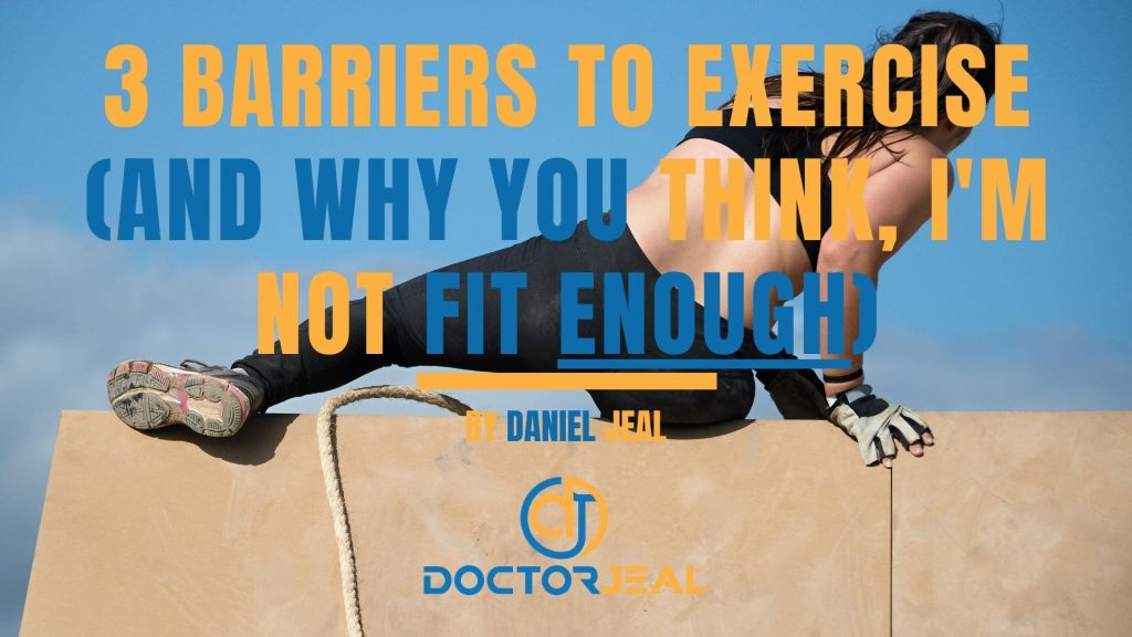 3 Barriers to exercise (and why you think, I'm not fit enough) Ttile