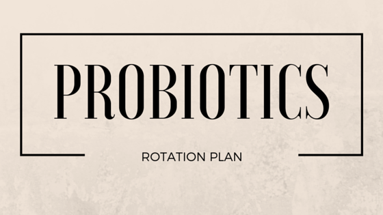 How to Rotate Your Probiotics to Get Rid of Leaky Gut