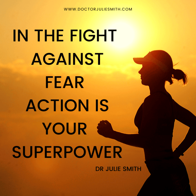 In The Fight Against Fear, Action Is Your Superpower