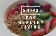 Five Tips For Healthy Living