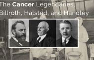 The Cancer Legendaries; Billroth, Halsted, and Handley