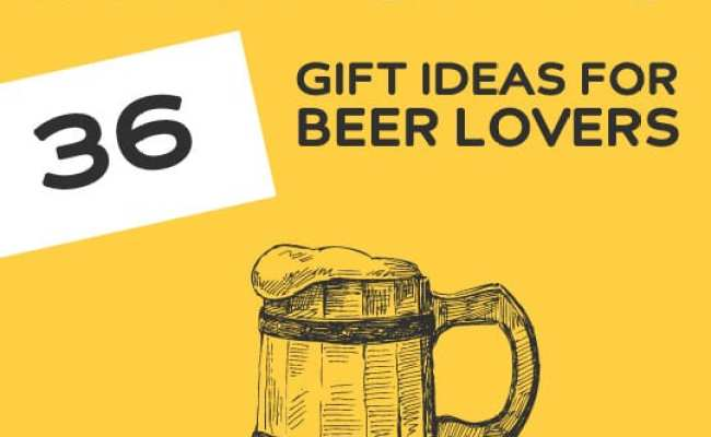 36 Unique Gifts For Beer Lovers Dodoburd