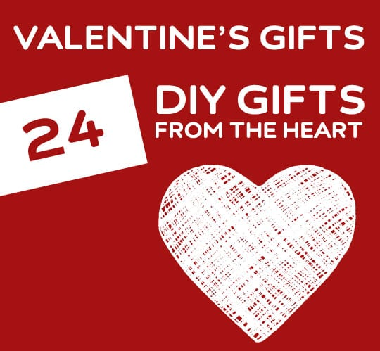 24 DIY Valentines Gifts That Are Romantic Amp From The Heart