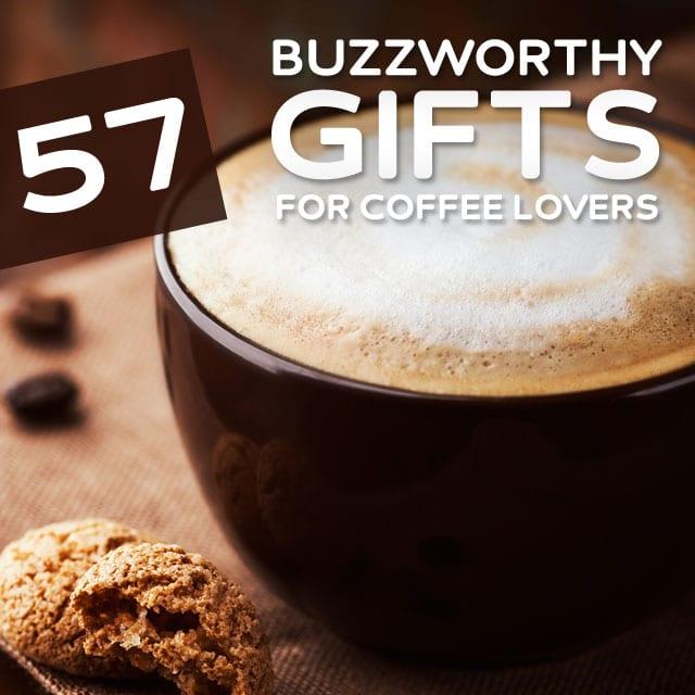 57 Buzzworthy Gifts For Coffee Lovers Dodo Burd