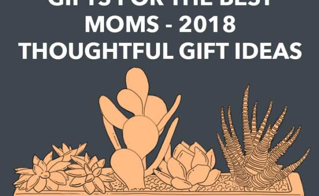 400 Best Gifts For Mom Unique Christmas And Birthday