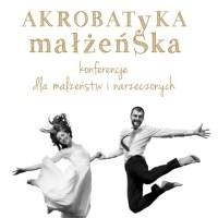 Akrobatyka małżeńska - konferencje ojca Szustaka