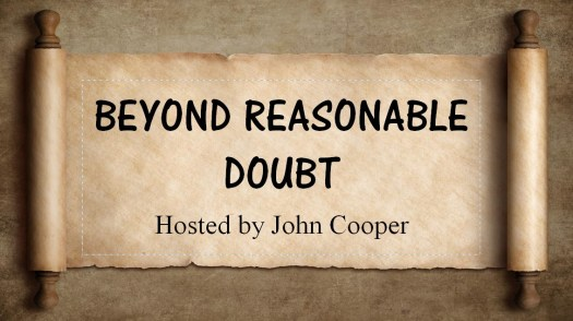 Beyond Reasonable Doubt - Hosted by John Cooper