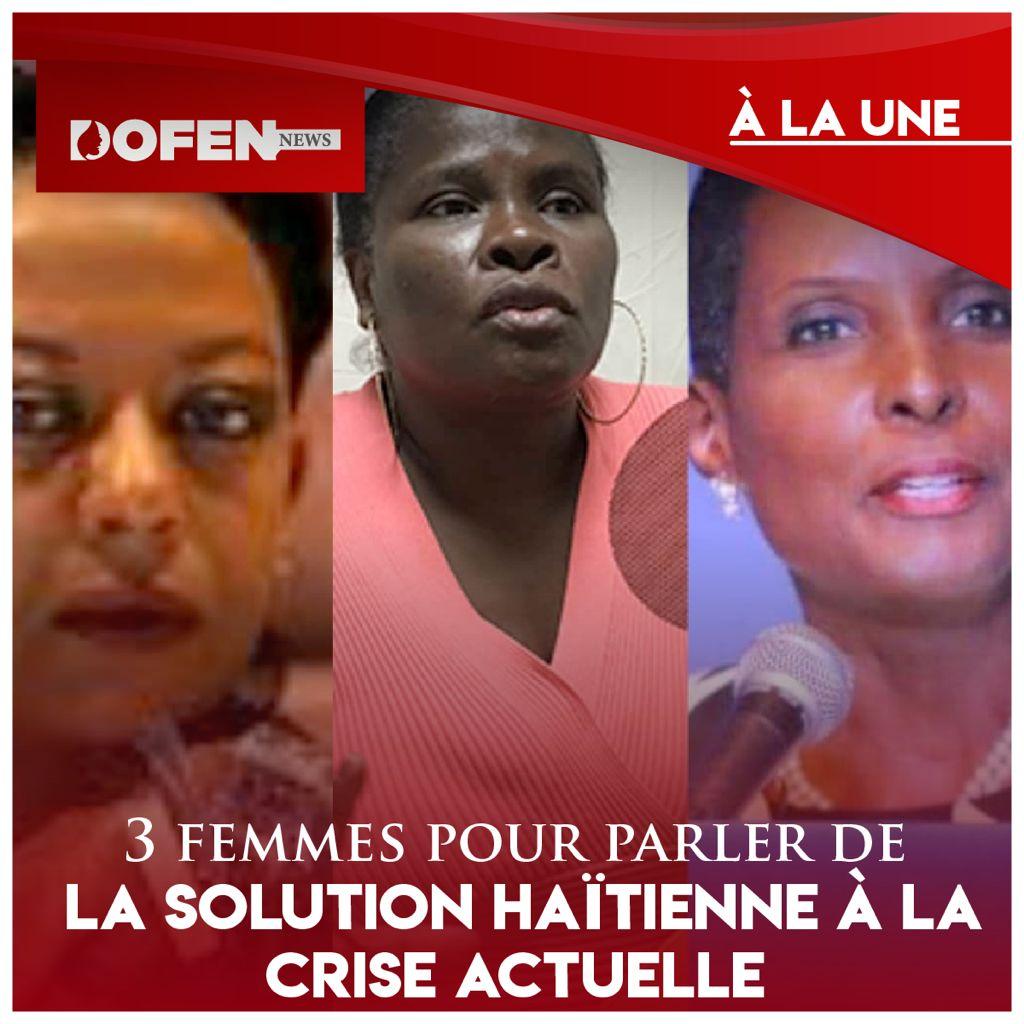 Trois femmes pour parler d'une solution haïtienne à la crise actuelle