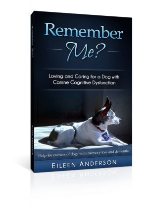 Book: Remember Me: Loving and Caring for a Dog with Canine Cognitive Dysfunction