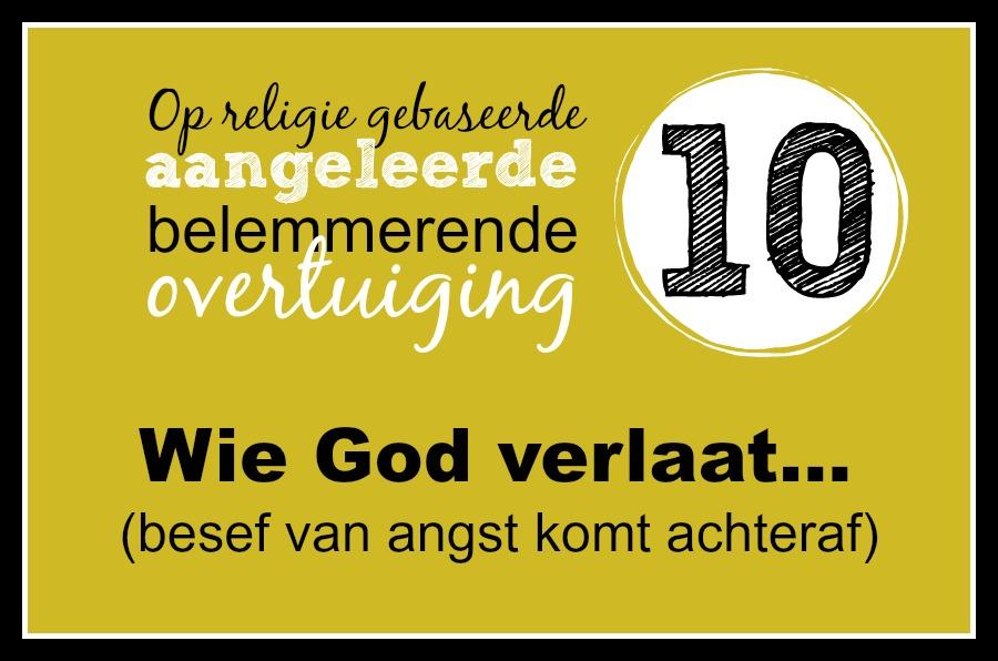 10. Wie God verlaat, heeft smart op smart te vrezen