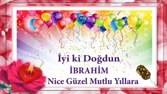 iyiki doğdun ibrahim videolu doğum günü mesajı
