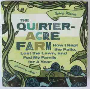 Quarter Acre Farm by Spring Warren | favorite gardening books