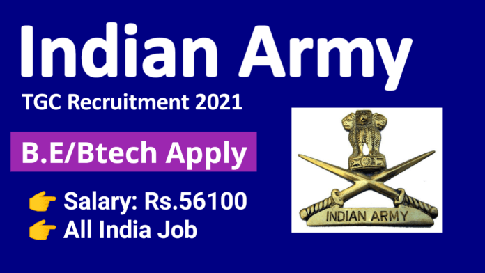 Indian Army Technical Graduate Course Recruitment 2021, Indian Army TGC Selection Process, Indian Army TGC Job Required Documents, How to fill Indian Army TGC Online Form, Indian Army TGC Course Important Date, Join Indian Army TGC Fees Details, Indian Army TGC Course Salary, Join Indian Army TGC Qualification, Indian Army TGC Jobs 2021, Army Technical Graduate Course Jobs 2021 Notification, Indian Army TGC Recruitment 2021 | Indian Army Technical Graduate Course Recruitment