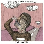 album-of-the-year-2013-cover-for-tap-water-by-swordplay-and-pierre-the-motionless