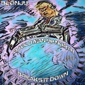 dj-old-man-up-north-breaks-it-down-by-blonju