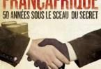 Francafrique Sous Le Sceau Du Secret