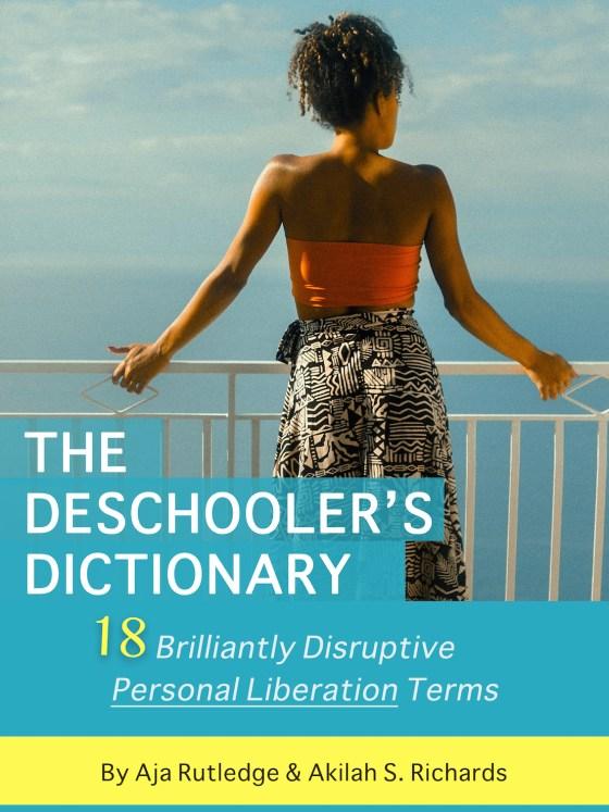 The Deschoolers Dictionary