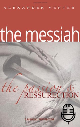 Passion & Resurrection of Messiah (10 teachings MP3 set )