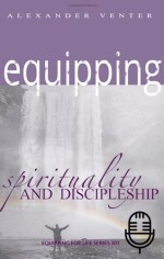 Spirituality and Discipleship - Equipping for Life Series 301 (6 teachings MP3 set)