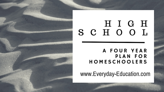 A four-year plan for homeschooling through high school