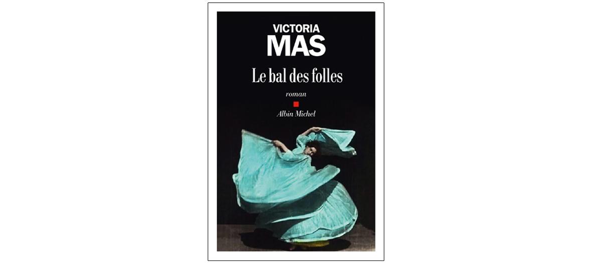 Le Bal Des Folles Livre : folles, livre, Folles, Victoria