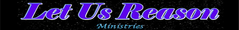 Let Us Reason Ministries