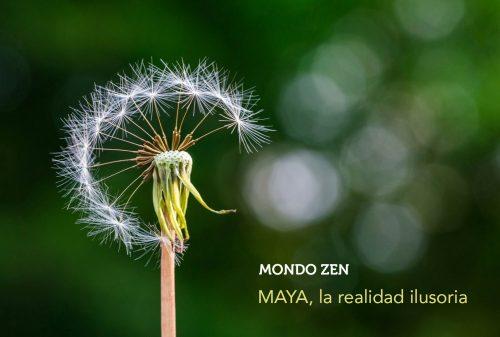 Maya, la realidad ilusoria.