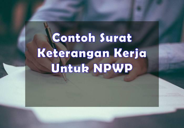 Contoh Surat Keterangan Kerja Untuk NPWP - Bosmeal.com